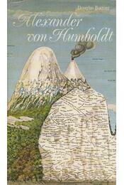 Alexander von Humboldt - BOTTING, DOUGLAS - Régikönyvek