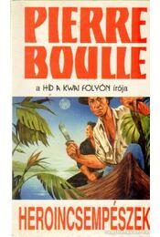 Heroincsempészek - Boulle, Pierre - Régikönyvek