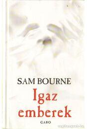 Igaz emberek - Bourne, Sam - Régikönyvek