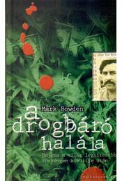A Drogbáró halála - Bowden, Mark - Régikönyvek