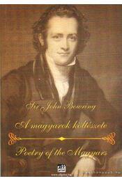 A magyarok költészete - Poetry of the Magyars - Bowring, Sir John - Régikönyvek