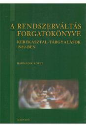 A rendszerváltás forgatókönyve 3. kötet - Bozóki András (szerk.) - Régikönyvek