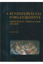 A rendszerváltás forgatókönyve 1. kötet - Bozóki András (szerk.), Ripp Zoltán szerk. - Régikönyvek