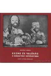 Eszme és valóság a keresztény művészetben - Bozóky Mária - Régikönyvek
