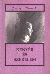Kenyér és szerelem - Bozzay Margit - Régikönyvek