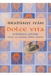 Dolce Vita - Bradányi Iván - Régikönyvek