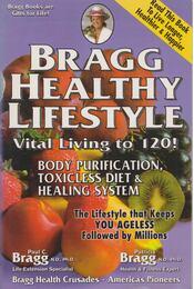 Bragg Healthy Lifestyle - Bragg, Paul C., Patricia Bragg - Régikönyvek