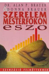 Szerelem mesterfokon (ESZO) - Brauer, Alan P., Brauer, Donna - Régikönyvek