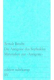 Die Antigone des Sophokles - Brecht, Bertolt - Régikönyvek