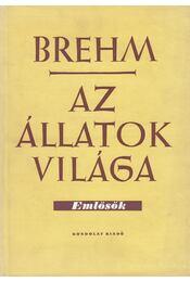Az állatok világa IV. - Emlősök - Brehm, Alfred Eduard - Régikönyvek