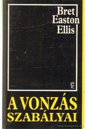 A vonzás szabályai - Bret Easton Ellis - Régikönyvek