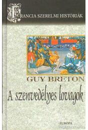 A szenvedélyes lovagok - Breton, Guy - Régikönyvek