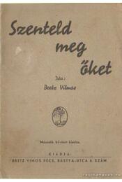 Szenteld meg őket - Bretz Vilmos - Régikönyvek
