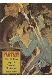 Fantasy - The Golden Age of Fantastic Illustration - Brigid Peppin - Régikönyvek