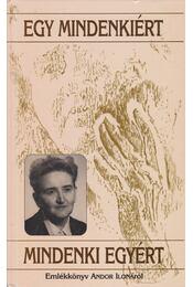 """""""Egy mindenkiért mindenki egyért"""" (dedikált) - Brinichné Horváth Andrea - Régikönyvek"""