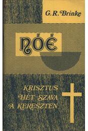 Nóé-Krisztus 7 szava a kereszten - Brinke G. R. - Régikönyvek