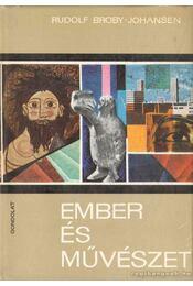 Ember és művészet - Broby-Johansen, R. - Régikönyvek