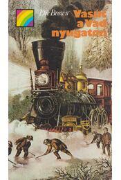 Vasút a Vadnyugaton - Brown, Dee - Régikönyvek
