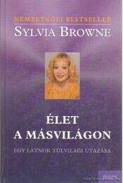 Élet a másvilágon - Browne, Sylvia, Harrison, Lindsay - Régikönyvek