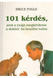 101 kérdés, amit a cicája megkérdezne a dokitól, ha beszélni tudna - Bruce Fogle - Régikönyvek