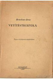 Vetítéstechnika - Brückner János - Régikönyvek