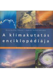 A klímakutatás enciklopédiája - Buckley, Bruce, Hopkins, Edward J., Whitaker, Richard - Régikönyvek
