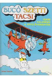 Bucó Szetti Tacsi - Újabb kalandjai a repülőversenyen - Marosi László - Régikönyvek
