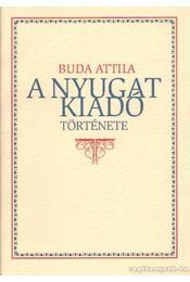 A Nyugat Kiadó története - Buda Attila - Régikönyvek