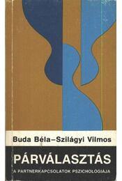 Párválasztás - Buda Béla, Szilágyi Vilmos - Régikönyvek