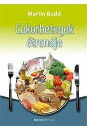 Cukorbetegek étrendje - Budd Martin - Régikönyvek