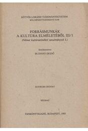 Forrásmunkák a kultúra elméletéből III/1 - Bujdosó Dezső - Régikönyvek