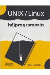 UNIX/Linux héjprogramozás - Büki András - Régikönyvek