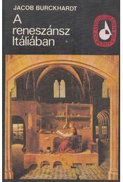 A reneszánsz Itáliában - Burckhardt, Jacob - Régikönyvek