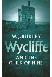 Wycliffe and the Guild of Nine - BURLEY, W.J. - Régikönyvek