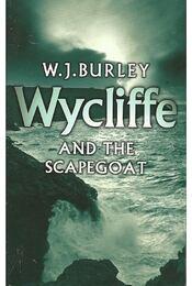 Wycliffe and the Scapegoat - BURLEY, W.J. - Régikönyvek