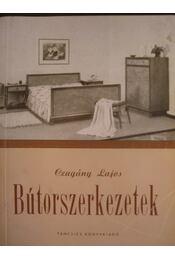 Bútorszerkezetek - Czagány Lajos - Régikönyvek
