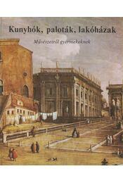 Kunyhók, paloták, lakóházak - Buzinkay Géza - Régikönyvek