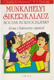 Munkahelyi sikerkalauz - C. Northcote Parkinson, M. K. Rustomji - Régikönyvek