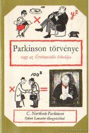 Parkinson törvénye vagy az érvényesülés iskolája - C. Northcote Parkinson - Régikönyvek