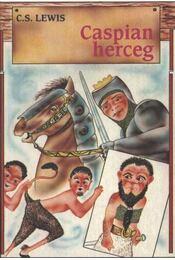 Caspian herceg - C.S. Lewis - Régikönyvek