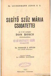 Segítő Szűz Mária csodatettei - Lechermann János S.S. Dr. - Régikönyvek