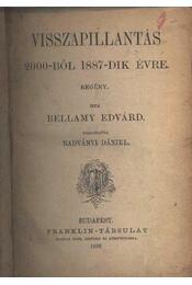 Visszapillantás 2000-ből 1887-dik évre - Bellamy Edvárd - Régikönyvek