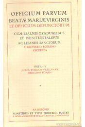 Officium Parvum Beatae Mariae Virgins et Officium Defunctorum - Dr. Doeberl - Régikönyvek