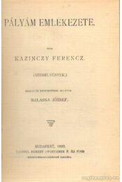 Pályám emlékezete - Kazinczy Ferenc - Régikönyvek