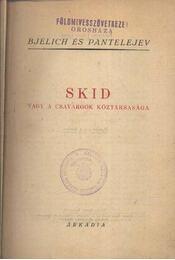Skid, vagy a csavargók köztársasága - Bjelich és Pantelejev - Régikönyvek