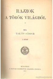 Rajzok a török világból I-III. kötet - Takáts Sándor - Régikönyvek