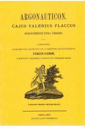 Argonauticon Cajus Valerius Flaccus hőskölteménye nyolc énekben - Caius Valerius Flaccus - Régikönyvek