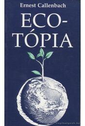 Ecotópia - Callenbach, Ernest - Régikönyvek