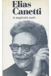 A megőrzött nyelv - Canetti, Elias - Régikönyvek