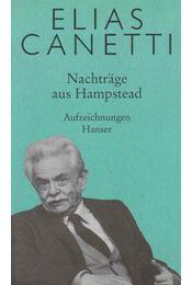 Nachträge aus Hampstead - Canetti, Elias - Régikönyvek